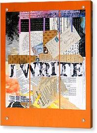 I Write Acrylic Print by Dawn Chevoya