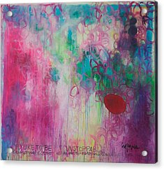 Acrylic Print featuring the painting Id Like To Be Unstoppable by Laurie Maves ART