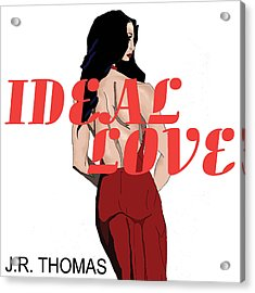 Acrylic Print featuring the digital art Ideal Love Cover by Jayvon Thomas