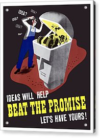 Ideas Will Help Beat The Promise Acrylic Print by War Is Hell Store