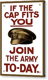 If The Cap Fits You Join The Army Acrylic Print by War Is Hell Store
