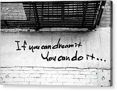If You Can Dream It Acrylic Print