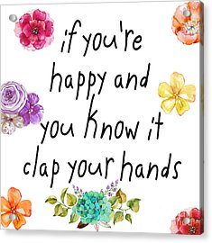 If You're Happy And You Know It Acrylic Print
