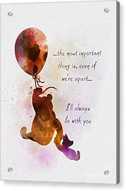 I'll Always Be With You Acrylic Print
