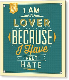 I'm A Lover Acrylic Print