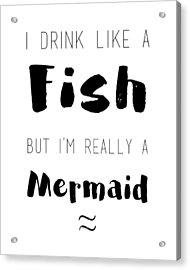 I'm Really A Mermaid Acrylic Print