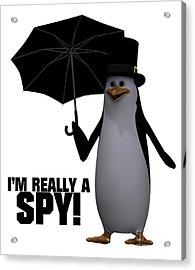 I'm Really A Spy Acrylic Print