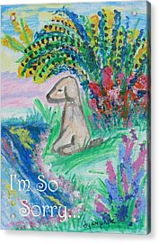 I'm So Sorry Pet Sympathy Acrylic Print by Diane Pape