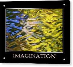 Imagination  Inspirational Motivational Poster Art Acrylic Print by Christina Rollo