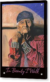 In Beauty I Walk - Original Pastel - Navajo Medicine Man Acrylic Print