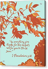 In Everything Give Thanks Acrylic Print