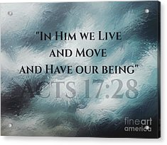 In Him We Live... Acrylic Print