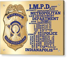Indianapolis Metropolitan Police Department Gold Acrylic Print by Dave Lee