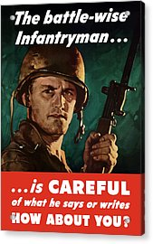 Infantryman Is Careful Of What He Says Acrylic Print by War Is Hell Store
