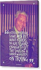 Inspirational Quotes - Motivational - 115 Nelson Mandela Acrylic Print