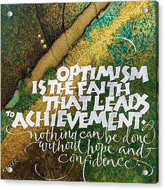 Inspirational Saying Optimism Acrylic Print