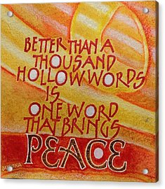 Inspirational Saying Peace Acrylic Print