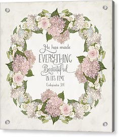 Inspirational Scripture - Everything Beautiful Pink Hydrangeas And Roses Acrylic Print by Audrey Jeanne Roberts