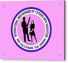 International Brotherhood Of Fathers With Daughters Acrylic Print