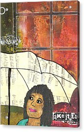 Into Every Life Some Rain Must Fall... Sing Anyway Acrylic Print by Angela L Walker