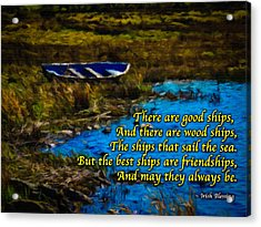Irish Blessing - There Are Good Ships... Acrylic Print
