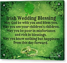 Irish Wedding Blessing Acrylic Print by Mindy Bench