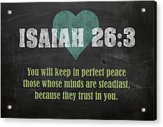 Isaiah 26 3 Inspirational Quote Bible Verses On Chalkboard Art Acrylic Print by Design Turnpike