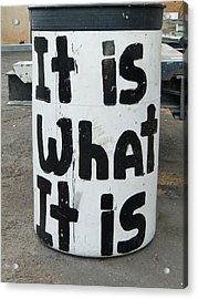 It Is What It Is Acrylic Print by Richard Mansfield