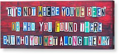 Its Not Where Youve Been Travel Inspirational Phrase In License Plate Letters Acrylic Print by Design Turnpike