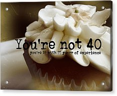 It's Only A Number 40 Quote Acrylic Print by JAMART Photography