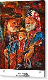 It's Willie Acrylic Print
