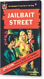 Acrylic Print featuring the painting Jailbait Street by Ray Johnson