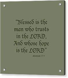 Jeremiah 17 7 Blessed Is The Man Acrylic Print