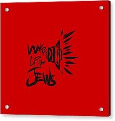 Jews Wake Up Acrylic Print