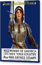 Joan Of Arc Saved France - Save Your Country Acrylic Print by War Is Hell Store
