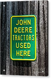 John Deere Used Here Acrylic Print