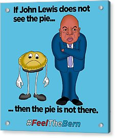 John Lewis Does Not See The Pie - Black Lettering Acrylic Print by Sean Corcoran