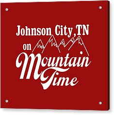 Acrylic Print featuring the digital art Johnson City Tn On Mountain Time by Heather Applegate