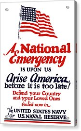 Arise America Before It Is Too Late - Join The Navy Acrylic Print by War Is Hell Store