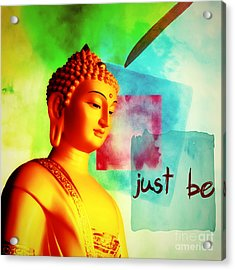 Just Be Acrylic Print