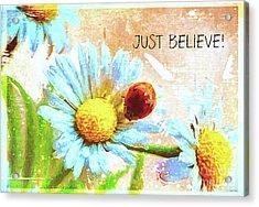 Just Believe Acrylic Print