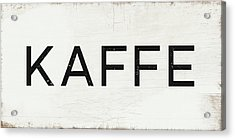 Kaffe Sign- Art By Linda Woods Acrylic Print by Linda Woods