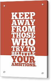 Keep Away From Those Who Try To Belittle Your Ambitions Gym Motivational Quotes Poster Acrylic Print
