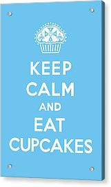 Keep Calm And Eat Cupcakes - Blue Acrylic Print by Andi Bird