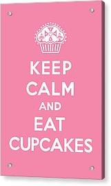 Keep Calm And Eat Cupcakes - Pink Acrylic Print