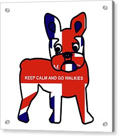 Keep Calm And Go Walkies Acrylic Print