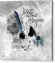 Keep Calm And Imagine Acrylic Print
