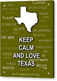 Keep Calm And Love Texas State Map City Typography Acrylic Print