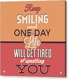 Keep Smiling Acrylic Print