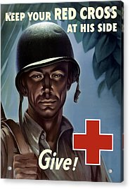Keep Your Red Cross At His Side Acrylic Print by War Is Hell Store
